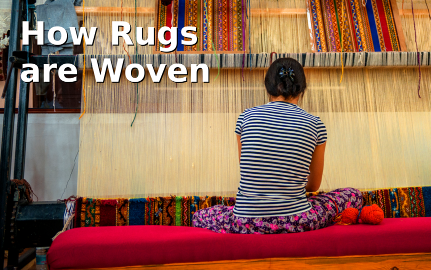 How Rugs are Woven